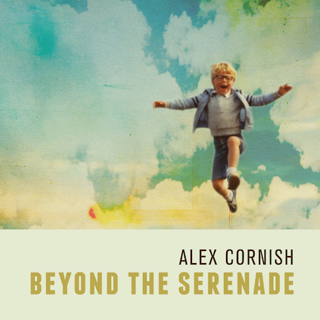 Alex Cornish - Beyond The Serenade