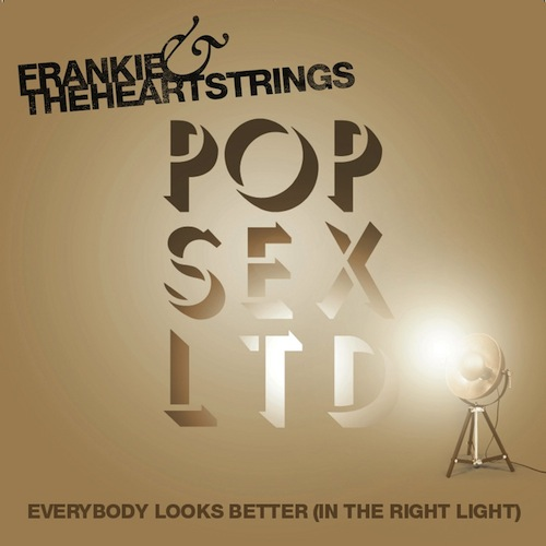 Frankie & the Heartstrings - Everybody Looks Better In The Right Light