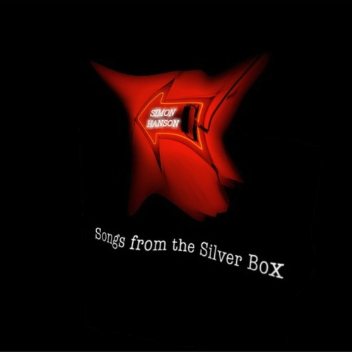 Simon Hanson - Songs From The Silver Box
